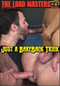 Just a Bareback Trick - DVD Bareback (The Load Masters)